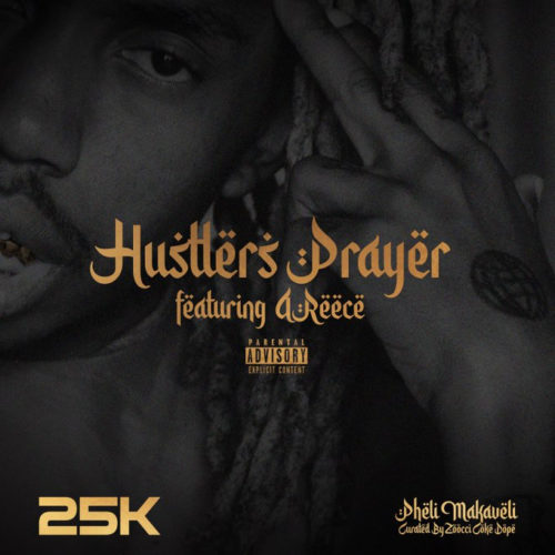 25k A Reece Hustlers Prayer